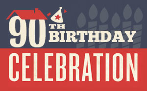 It's Our 90th Birthday!