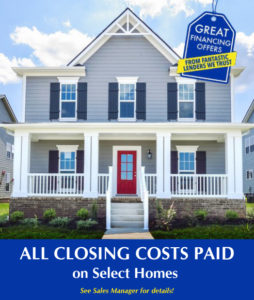 ALL CLOSING COSTS PAID on Select Homes